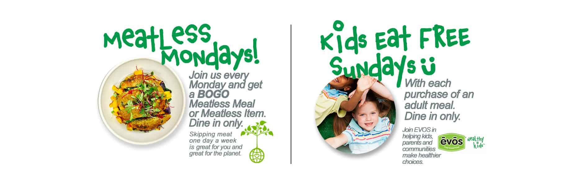 EVOS Meatless Mondays_Kids Eat Free Sundays